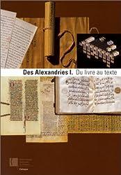Des Alexandries, volume 1 : Du livre au texte