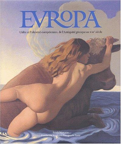 Europa. L'idée et l'identité européennes: de l'antiquité grecque au XXIe siècle par Dumoulin