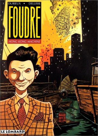 Foudre, tome 3 : Hong Kong machine