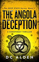 The Angola Deception: A Global Depopulation Conspiracy Thriller (The Deep State Series Book 1)