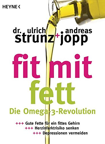 fit-mit-fett-die-omega-3-revolution-gute-fette-fuer-ein-fittes-gehirn-herzinfarktrisiko-senken-depre