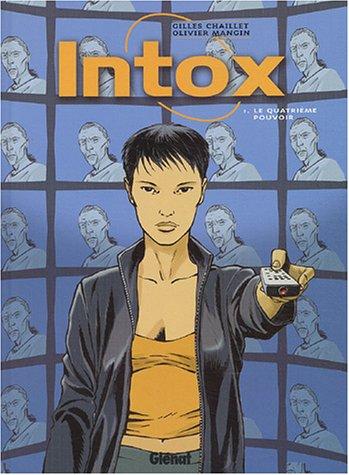 Intox, tome 1: Le Quatrième Pouvoir