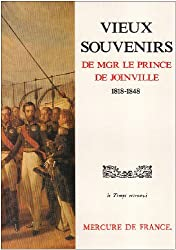 Vieux Souvenirs de Monseigneur le Prince de Joinville : 1818-1848