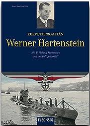 """Ritterkreuzträger - Korvettenkapitän Werner Hartenstein - Mit U 156 auf Feindfahrt und der Fall """"Laconia"""" - FLECHSIG Verlag (Flechsig - Geschichte/Zeitgeschichte)"""