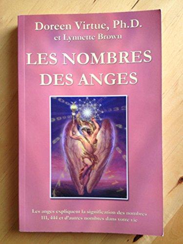 Les nombres des anges : Les anges expliquent la signification des nombres 111, 444 et d'autres nombres dans votre vie
