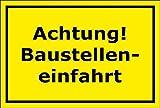Schild Achtung Baustelleneinfahrt – 15x20cm, 30x20cm und 45x30cm – Bohrlöcher Aufkleber Hartschaum Aluverbund -S00093C