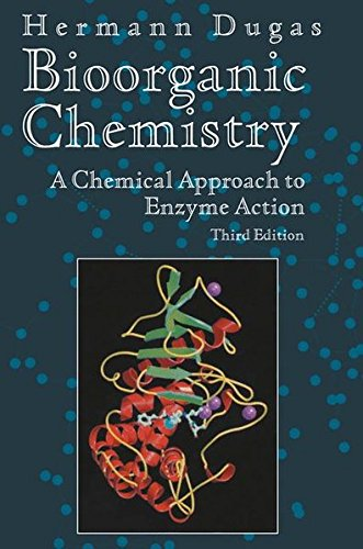 Bioorganic Chemistry: A Chemical Approach to Enzyme Action (Springer Advanced Texts in Chemistry) par H. Dugas, Hermann Dugas