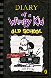 Old School (Diary of a Wimpy Kid 10)