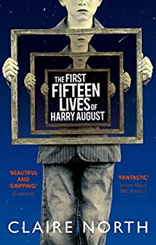 The First Fifteen Lives of Harry August (English Edition) von [North, Claire]