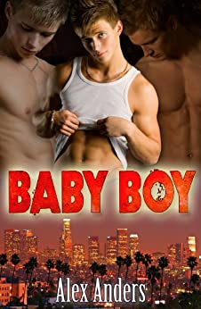 Baby Boy 1: Sacrificed (English Edition) par [Gaye, A. A., Anders, Alex]