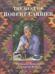 The Best of Robert Carrier: 250 Favorite Recipes from Around the World