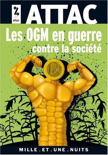 Les OGM en guerre contre la société par ATTAC France