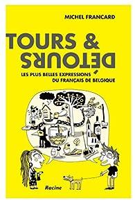 Tours et détours du français de Belgique par Michel Francard