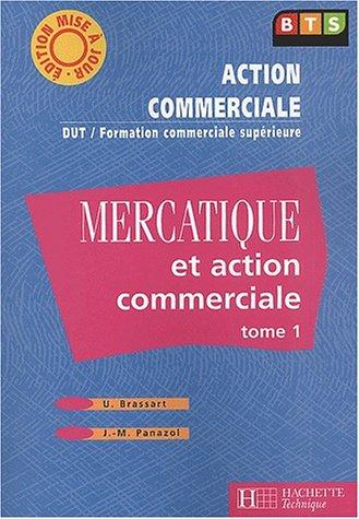 Mercatique et action commerciale BTS Action commerciale. Tome 1