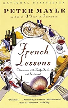 French Lessons: Adventures with Knife, Fork, and Corkscrew par [Mayle, Peter]