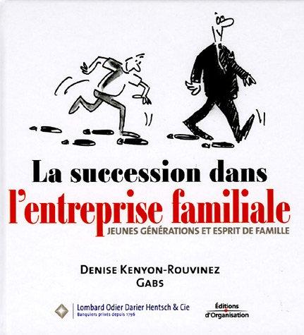 La succession dans l'entreprise familiale: Jeunes générations et esprit de famille par Gabs