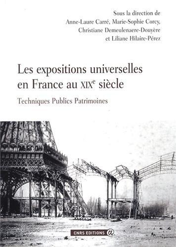 Les Expositions Universelles en France au Xixe Siecle