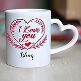 Huppme I Love You Ishaq Heart Handle Mug