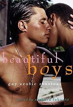 Beautiful Boys: Gay Erotic Stories (English Edition) de [Labonte (Editor), Richard]