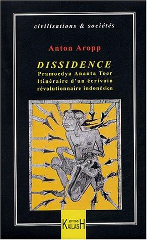 Dissidence : Pramoedya Ananta Toer, itinéraire d'un écrivain révolutionnaire indonésien