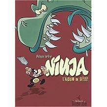 Ninja, tome 2 : L'Album du siècle