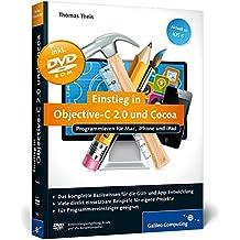 Einstieg in Objective-C 2.0 und Cocoa: Programmieren für Mac, iPhone und iPad, aktuell zu iOS 6 (Galileo Computing)