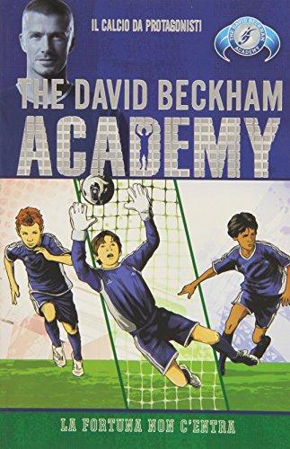 La fortuna non c'entra. The David Beckham Academy: 3 por Tommy Donbavand