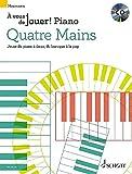 Quatre mains: Jouer du piano à deux, du baroque à la pop. Klavier 4-händig. Ausgabe mit CD. (À vous de jouer! PIANO)