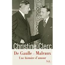 De Gaulle - Malraux : Une histoire d'amour
