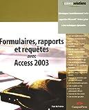 Telecharger Livres Formulaires rapports et requetes avec Access 2003 1Cederom (PDF,EPUB,MOBI) gratuits en Francaise