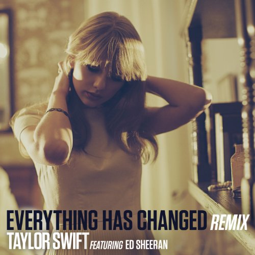 Everything Has Changed (Remix)...