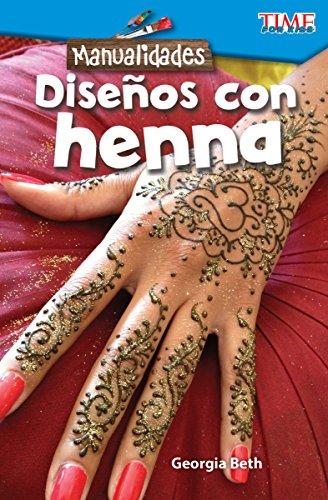 Manualidades: Diseños con alheña (Make It: Henna Designs) (Exploring Reading - Make It)