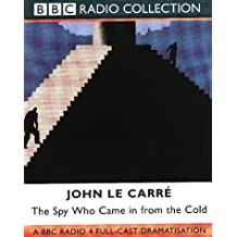 The Spy Who Came in from the Cold: Starring Colin Blakely as Alec Leamas (BBC Radio Collection)