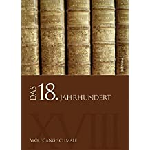 Das 18. Jahrhundert (Schriftenreihe der oesterreichischen Gesellschaft zur Erforschung des 18. Jahrhunderts, Band 15)
