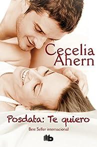 Posdata: Te quiero par Cecelia Ahern