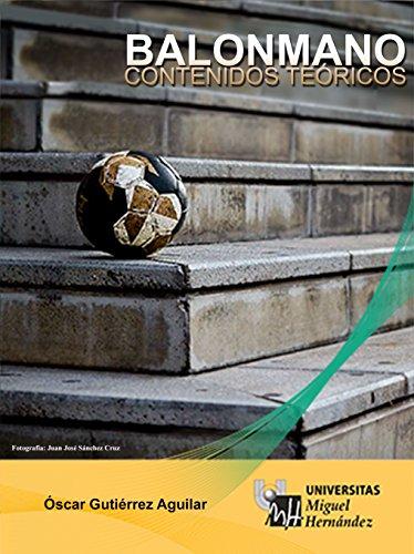 Balonmano. Contenidos teóricos. por Óscar Gutierrez Aguilar