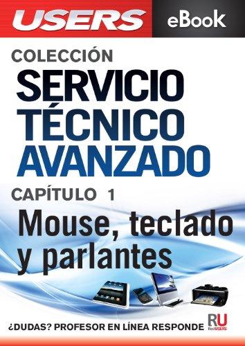 Servicio Técnico Avanzado: Mouse, teclado y parlantes (Colección Servicio Técnico Avanzado nº 1)
