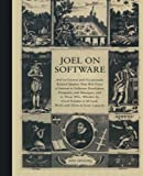 Joel on Software: And on Diverse and Occasionally Related Matters That Will Prove of Interest to Software Developers, Designers, and Managers, and to ... or Ill-Luck, Work with Them in Some Capacity