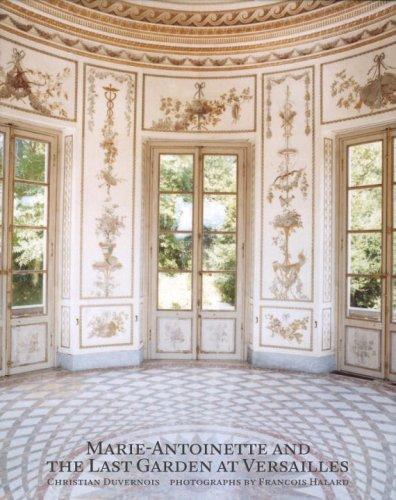 Marie-Antoinette and the Last Garden at Versailles (Marie Antoinettes Garten)