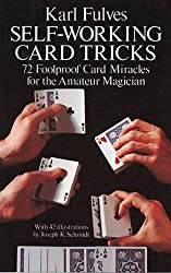 Self-Working Card Tricks: 72 Foolproof Card Miracles for the Amateur Magician