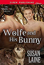 Wolfe and His Bunny (Siren Publishing Classic ManLove)