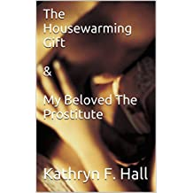 The Housewarming Gift & My Beloved The Prostitute (English Edition)