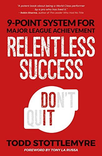 Relentless Success: 9-Point System for Major League Achievement por Todd Stottlemyre
