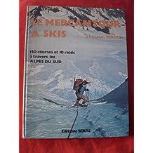 LE MERCANTOUR A SKIS 130 Courses et 10 raids à travers les Alpes du Sud