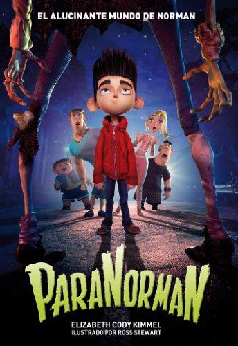 ParaNorman. El alucinante mundo de Norman (Literatura Infantil (6-11 Años) - Narrativa Infantil) por Elizabeth Cody Kimmel