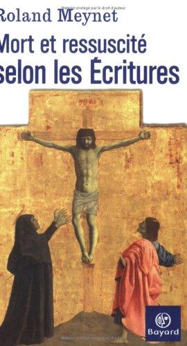 Mort et ressuscité selon les écritures