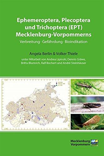 Ephemeroptera, Plecoptera und Trichoptera (EPT) Mecklenburg-Vorpommerns: Verbreitung, Gefährdung, Bioindikation