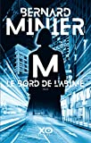 M le bord de l'abime : thriller / Bernard Minier | Minier, Bernard (1960-....). Auteur