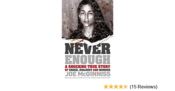 Never enough a shocking true story of greed jealousy and murder never enough a shocking true story of greed jealousy and murder ebook joe mcginniss amazon kindle store fandeluxe Gallery
