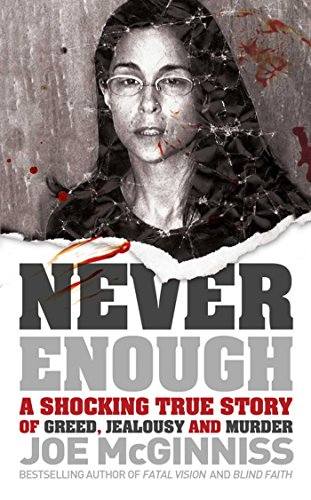 Never enough a shocking true story of greed jealousy and murder never enough a shocking true story of greed jealousy and murder by mcginniss fandeluxe Gallery